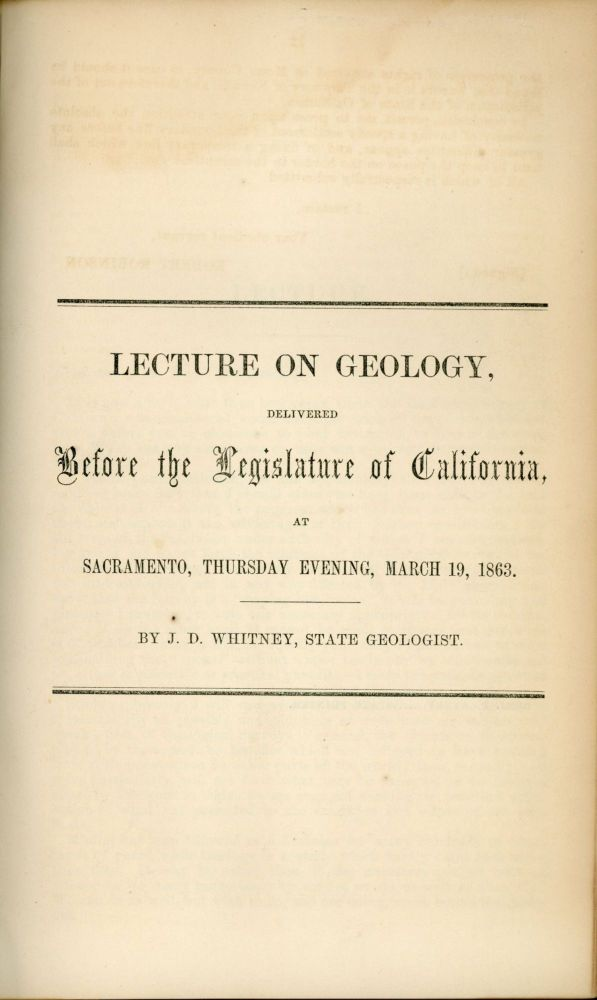 Lecture on geology, delivered before the Legislature of California, at Sacramento, Thursday evening, March 19, 1863. By J. D. Whitney, State Geologist. CALIFORNIA. STATE GEOLOGIST, JOSIAH DWIGHT WHITNEY.