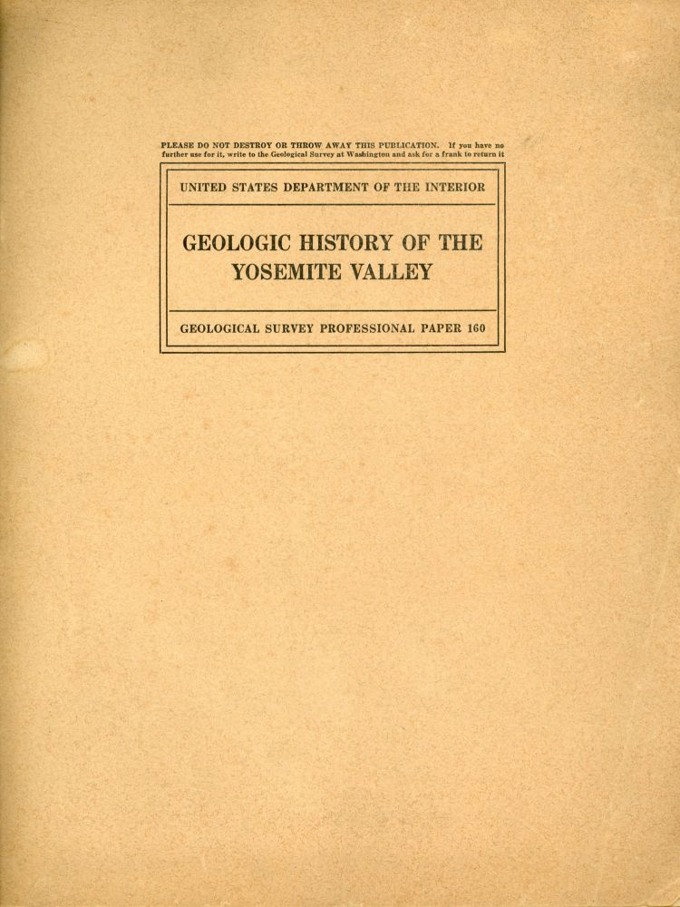 Geologic history of the Yosemite Valley by François E. Matthes. FRANÇOIS EMILE MATTHES.