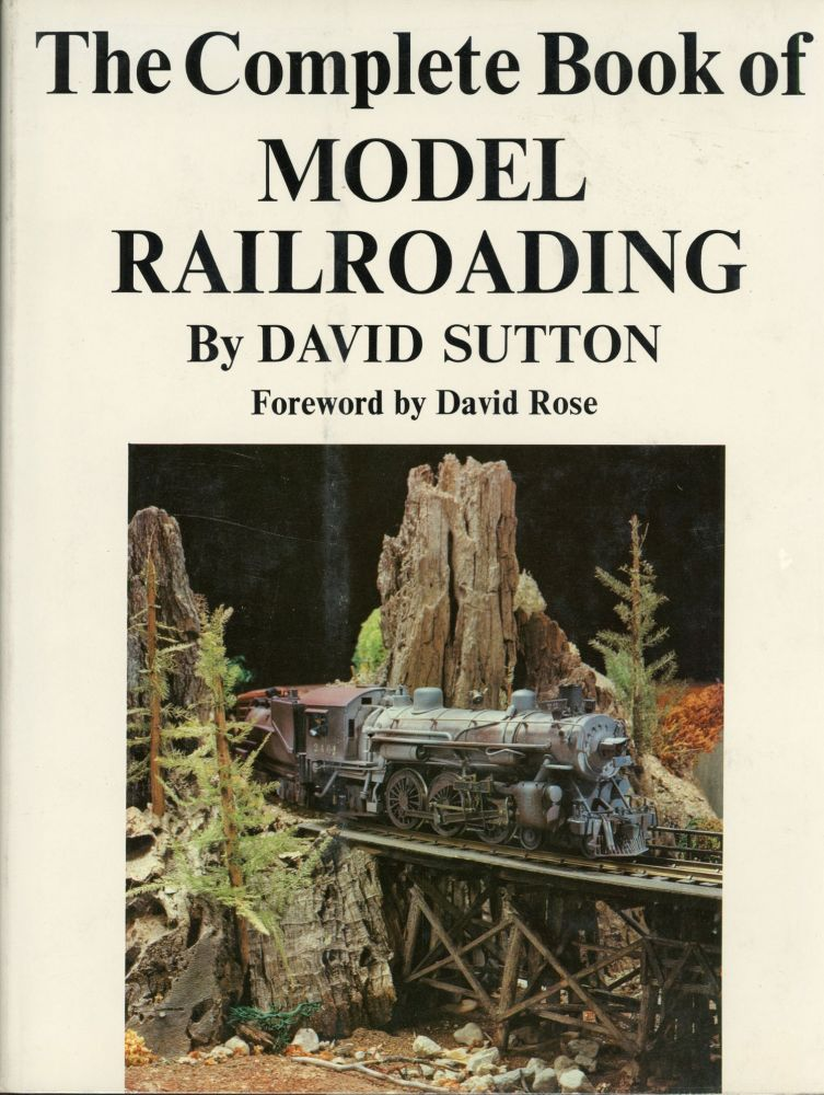 The complete book of model railroading by David Sutton. DAVID SUTTON.