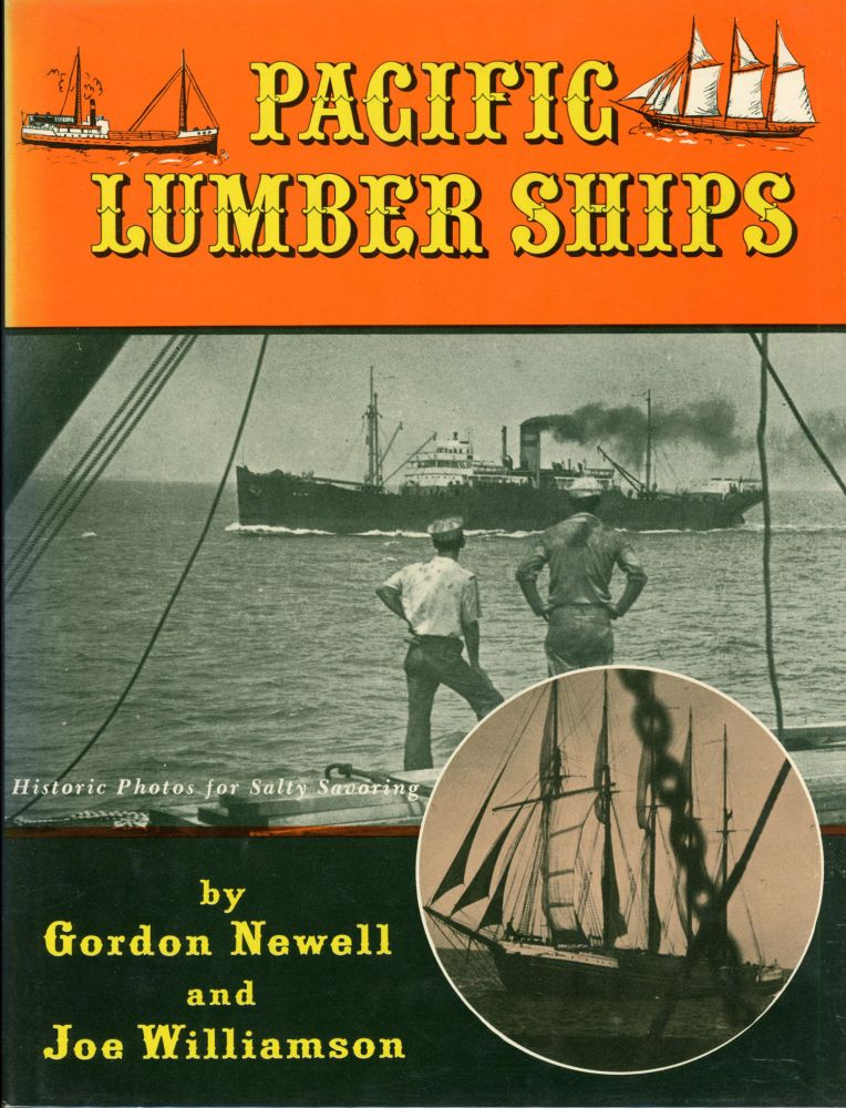 Pacific lumber ships by Gordon Newell and Joe Williamson. GORDON NEWELL, JOE WILLIAMSON.