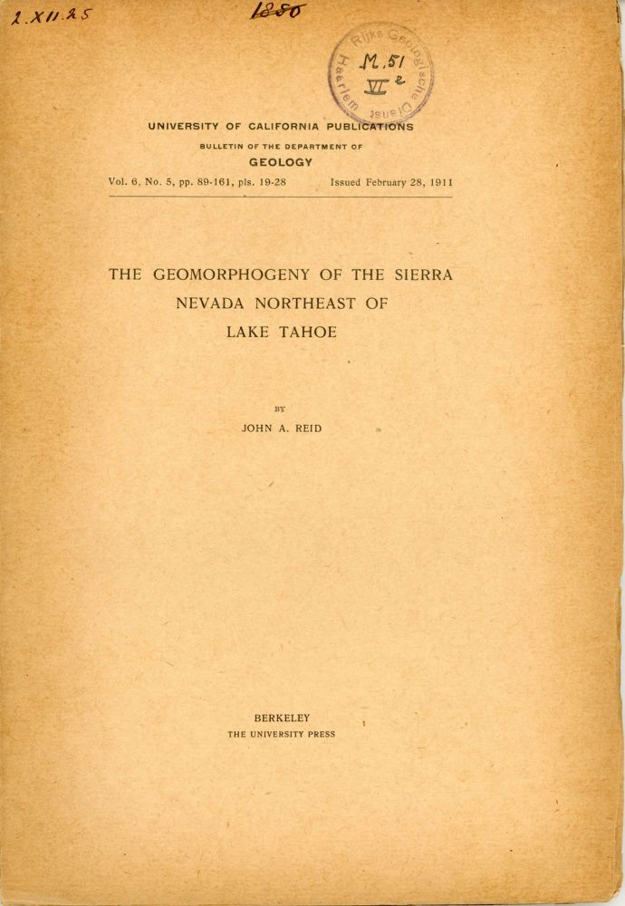 The geomorphogeny of the Sierra Nevada northeast of Lake Tahoe by John A. Reed [cover title]. JOHN A. REED.