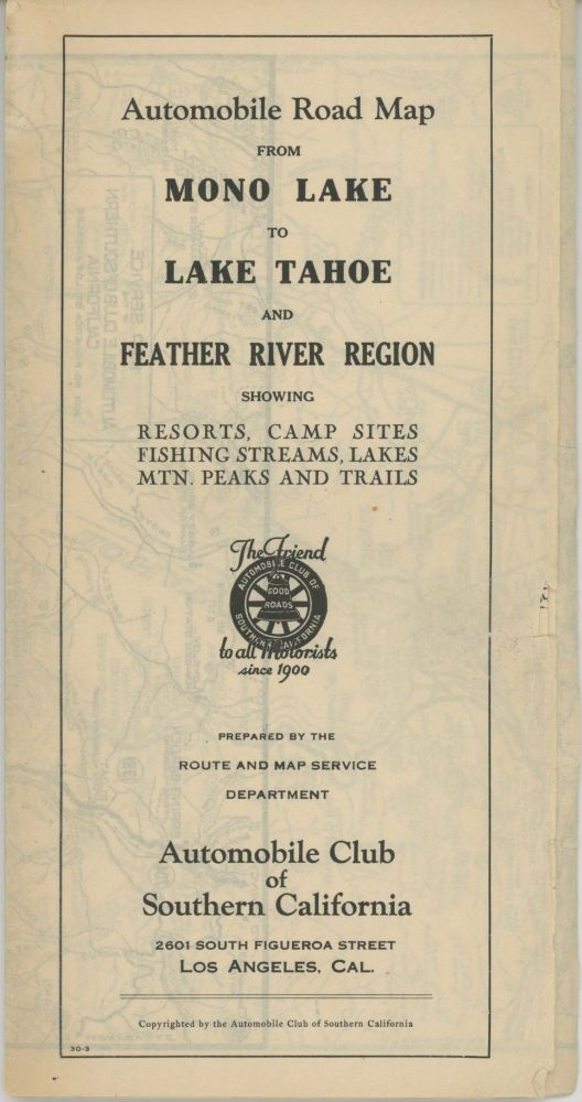 Automobile road map from Mono Lake to Lake Tahoe and Feather River region showing resorts, camp sites, fishing streams, lakes, mtn. peaks, and trails ... Copyright by Automobile Club of Southern California. 2601 So. Figueroa St. Los Angeles. AUTOMOBILE CLUB OF SOUTHERN CALIFORNIA.