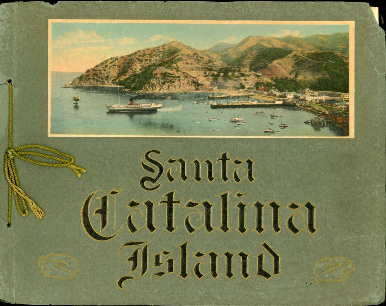 CATALINA ISLAND, CALIFORNIA: THE MAGIC ISLE. IN ALL THE WORLD, NO TRIP LIKE THIS. ILLUSTRATING IN COLORS THE POINTS OF GREATEST INTEREST TO THE TRAVELER. California, Los Angeles County, Santa Catalina Island, Curt Teich, Co.