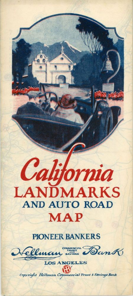 California landmarks and auto road map ... [panel title]. HELLMAN COMMERCIAL TRUST AND SAVINGS BANK.