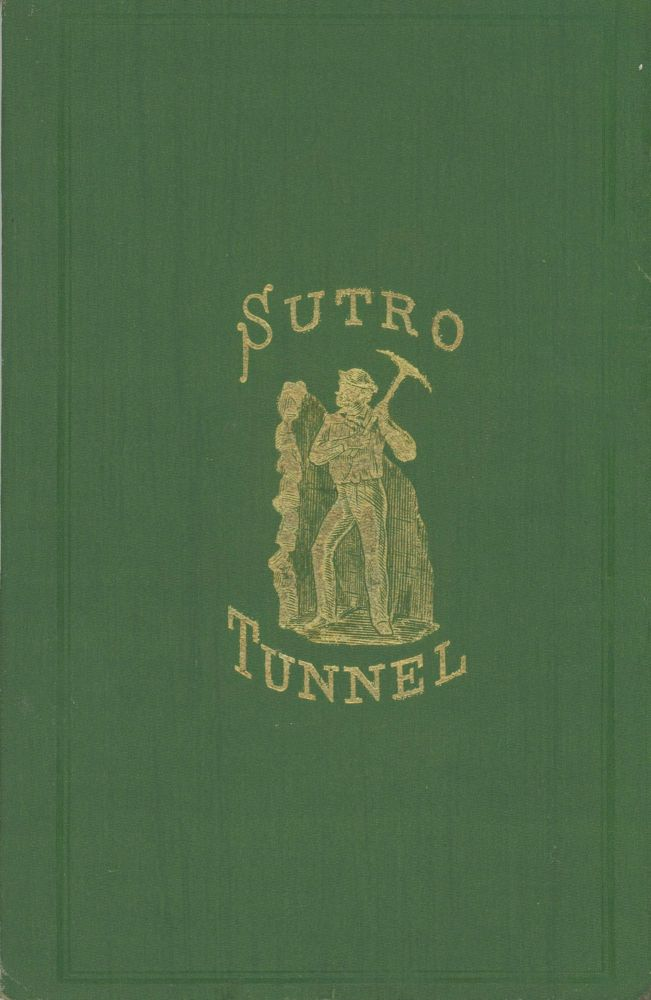 CLOSING ARGUMENT OF ADOLPH SUTRO, ON THE BILL BEFORE CONGRESS TO AID THE SUTRO TUNNEL, DELIVERED BEFORE THE COMMITTEE ON MINES AND MINING OF THE HOUSE OF REPRESENTATIVES OF THE UNITED STATES OF AMERICA, MONDAY, APRIL 22, 1872. Adolph Sutro.