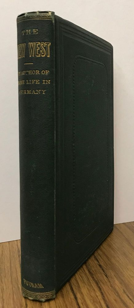 The new West: or, California in 1867-1868. By Charles Loring Brace. CHARLES LORING BRACE.