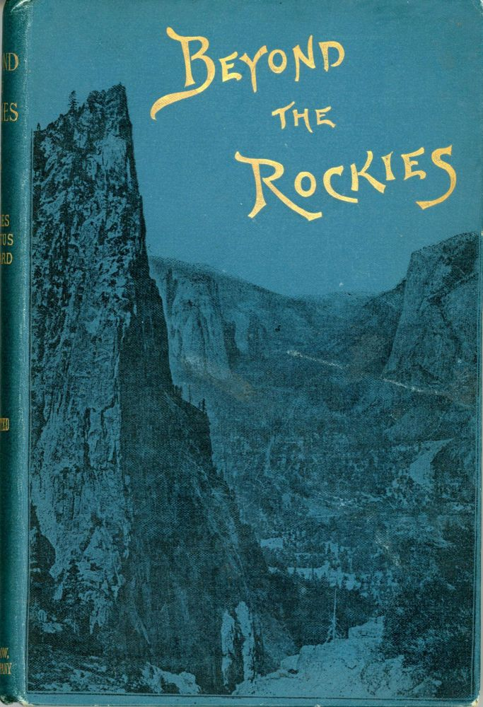 Beyond the Rockies a spring journey in California by Charles Augustus Stoddard ... Illustrated. CHARLES AGUSTUS STODDARD.