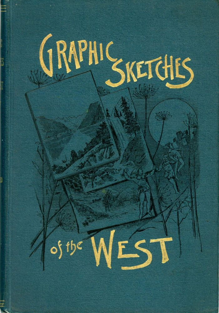 Graphic sketches of the West by Henry Brainard Kent. HENRY BRAINARD KENT.