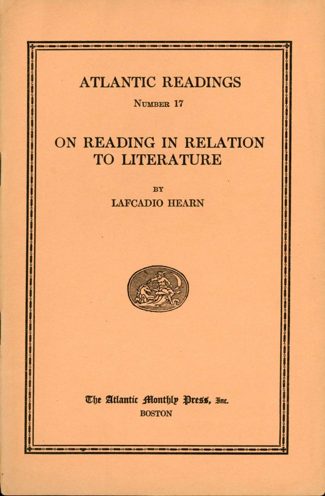 ON READING IN RELATION TO LITERATURE. Lafcadio Hearn.
