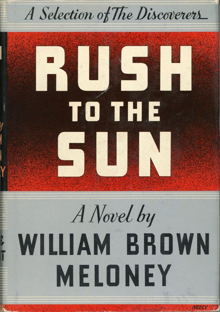RUSH TO THE SUN. William Brown Meloney.