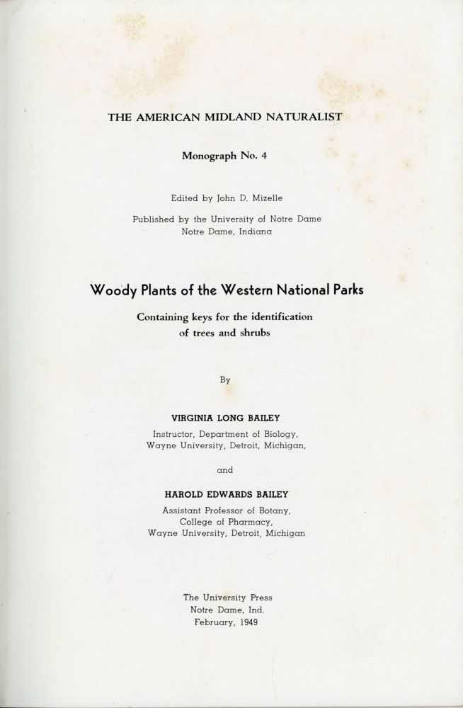 Woody plants of the western national parks containing keys for the identification of trees and shrubs by Virginia Long Bailey ... and Harold Edwards Bailey. VIRGINIA LONG BAILEY, HAROLD EDWARDS BAILEY.
