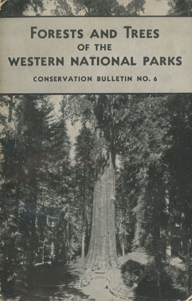 Forests and Trees of the Western National Parks by Harold E. Bailey and Virginia Long Bailey[.] Conservation Bulletin No. 6. VIRGINIA LONG BAILEY, HAROLD EDWARDS BAILEY.