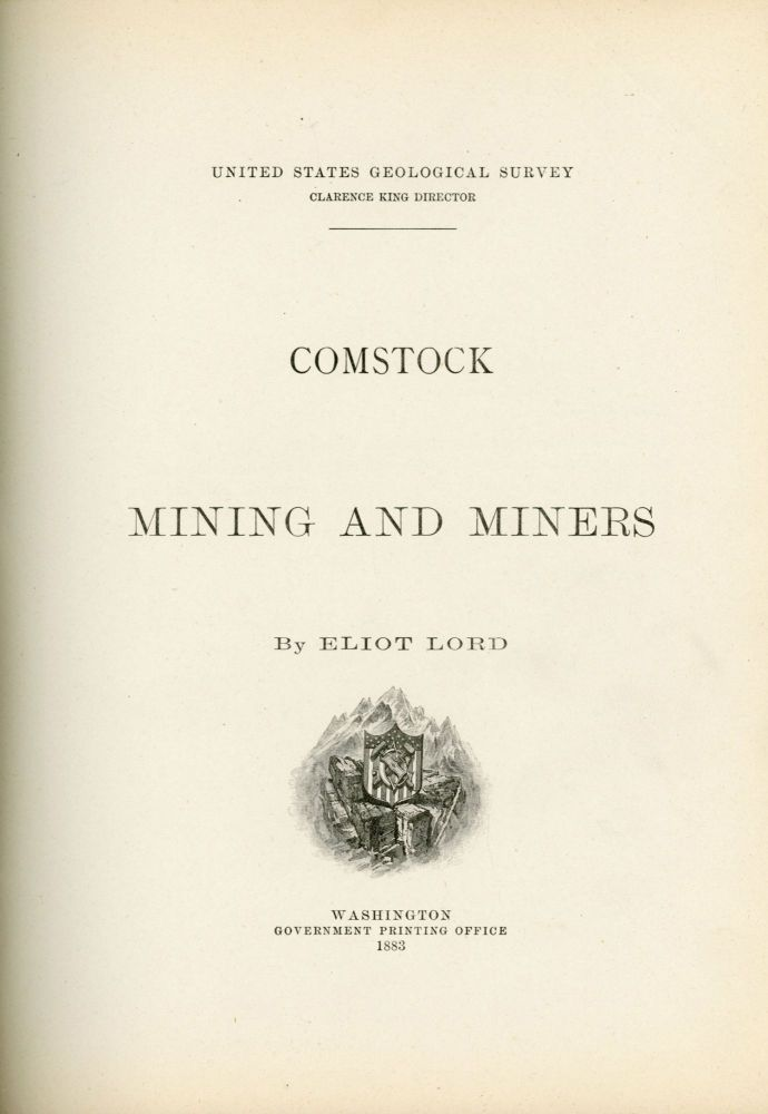 COMSTOCK MINING AND MINERS by Eliot Lord. Nevada, Comstock Lode.