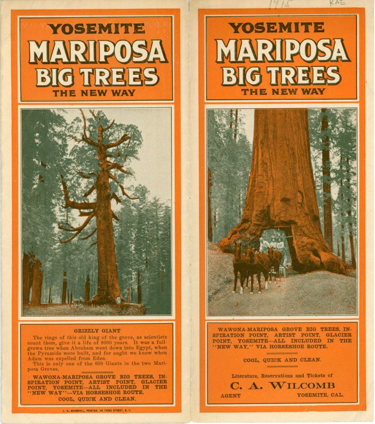 Yosemite Mariposa Big Trees the new way ... Literature, reservations and tickets of C. A. Wilcomb Agent Yosemite, Cal [cover title]. WAWONA HOTEL COMPANY.