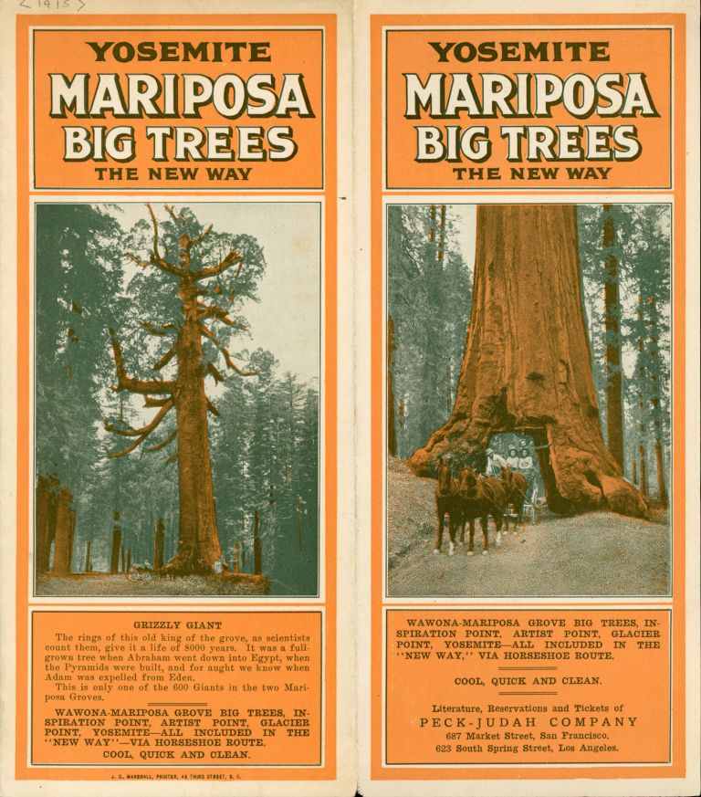 Yosemite Mariposa Big Trees the new way ... Literature, reservations and tickets of Peck-Judah Company 687 Market Street, San Francisco. 623 South Spring Street, Los Angeles [cover title]. WAWONA HOTEL COMPANY.