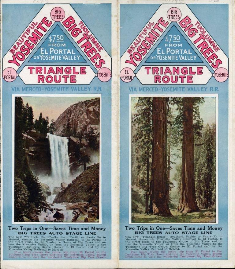 """Beautiful Yosemite Tuolumne Big Trees Triangle Route via Merced -- Yosemite Valley R. R. Two trips in one -- saves time and money[.] Big Trees Auto Stage Line[.] The new """"Triangle Route"""" -- Southern Pacific or Santa Fe to Merced, thence via Yosemite Valley Railroad to El Portal, is the direct route to the Tuolumne Grove of Big Trees and on into the Yosemite Valley, or from the Yosemite Valley to the Tuolumne Big Tree Grove, thence to El Portal and by Yosemite Valley Railroad to Merced. Five hours covers the entire trip from El Portal to the Tuolumne Big Tree Grove and into the Yosemite Valley, giving ample time to visit the wonderful Tuolumne Big Tree grove [cover title]. BIG TREES AUTO STAGE LINE."""