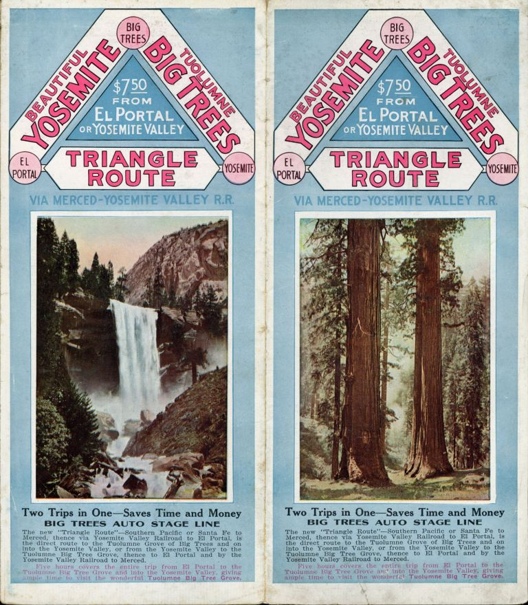 "Beautiful Yosemite Tuolumne Big Trees Triangle Route via Merced -- Yosemite Valley R. R. Two trips in one -- saves time and money[.] Big Trees Auto Stage Line[.] The new ""Triangle Route"" -- Southern Pacific or Santa Fe to Merced, thence via Yosemite Valley Railroad to El Portal, is the direct route to the Tuolumne Grove of Big Trees and on into the Yosemite Valley, or from the Yosemite Valley to the Tuolumne Big Tree Grove, thence to El Portal and by Yosemite Valley Railroad to Merced. Five hours covers the entire trip from El Portal to the Tuolumne Big Tree Grove and into the Yosemite Valley, giving ample time to visit the wonderful Tuolumne Big Tree grove [cover title]. BIG TREES AUTO STAGE LINE."