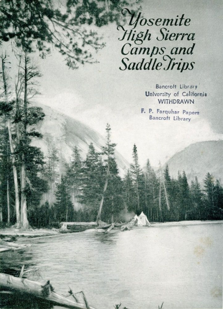 Yosemite High Sierra Camps and saddle trips [cover title]. YOSEMITE PARK AND CURRY COMPANY.