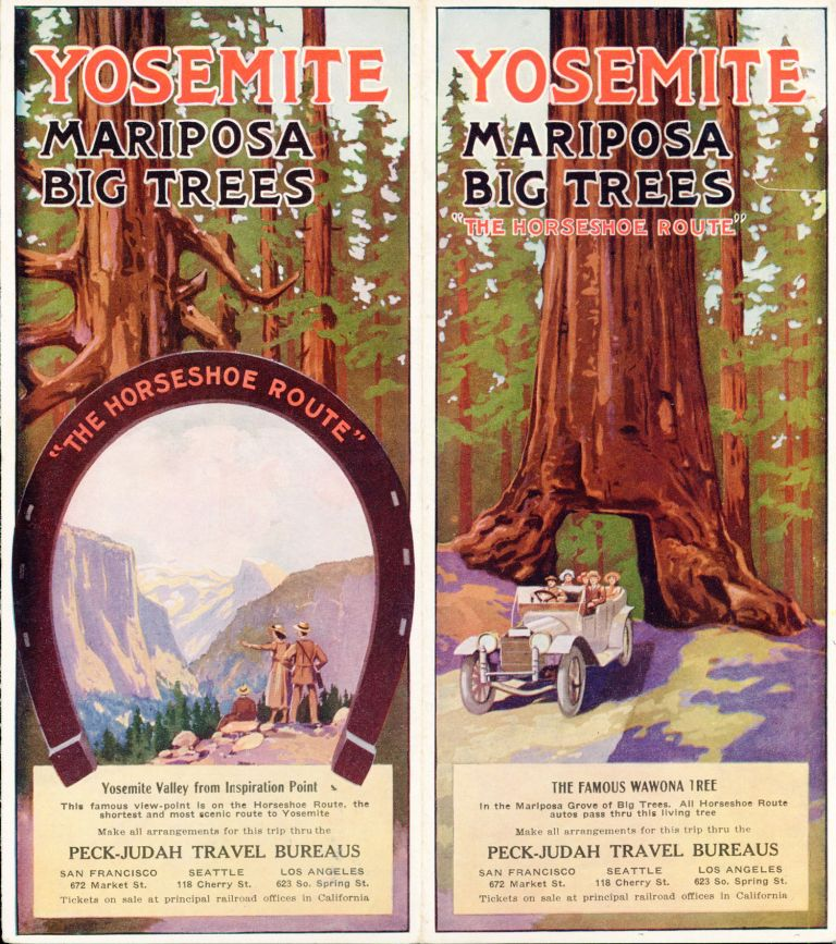 """Yosemite Mariposa Big Trees """"The Horseshoe Route"""" ... Make all arrangements for this trip thru the Peck-Judah Travel Bureaus. San Francisco 672 Market St. Seattle 118 Cherry St. Los Angeles 623 So. Spring St. Tickets on sale at principal railroad offices in California [cover title]. PECK-JUDAH COMPANY."""