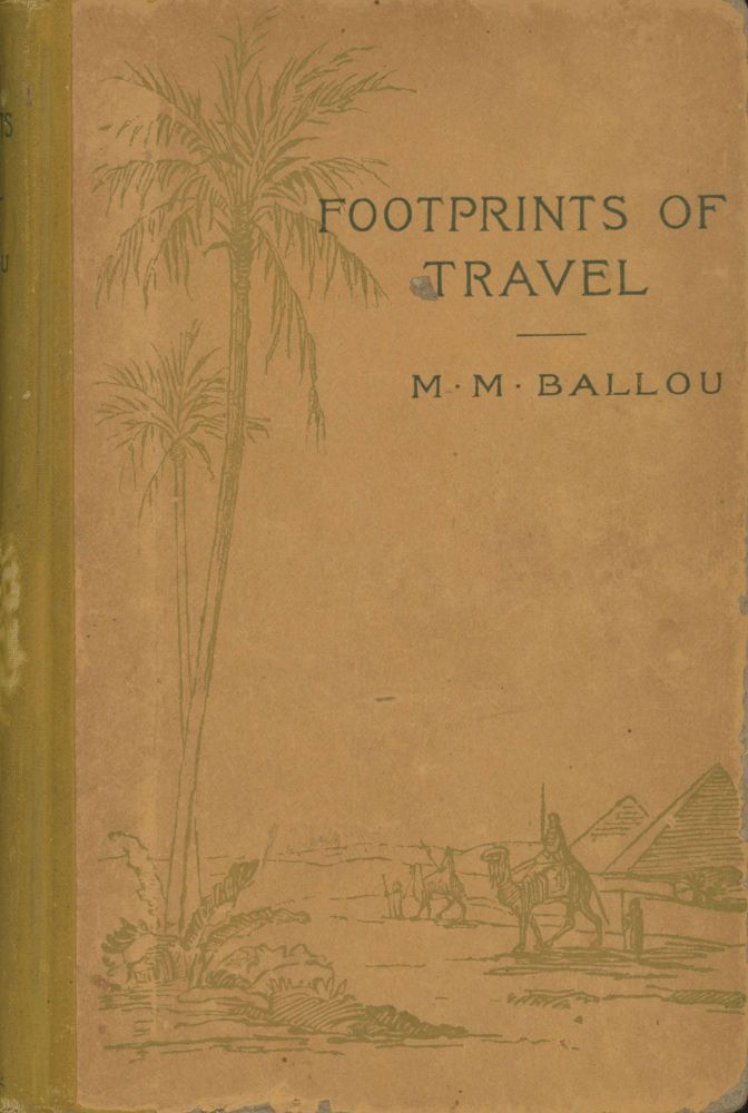 Foot-prints of travel; or, journeyings in many lands. By Maturin M. Ballou. MATURIN MURRAY BALLOU.