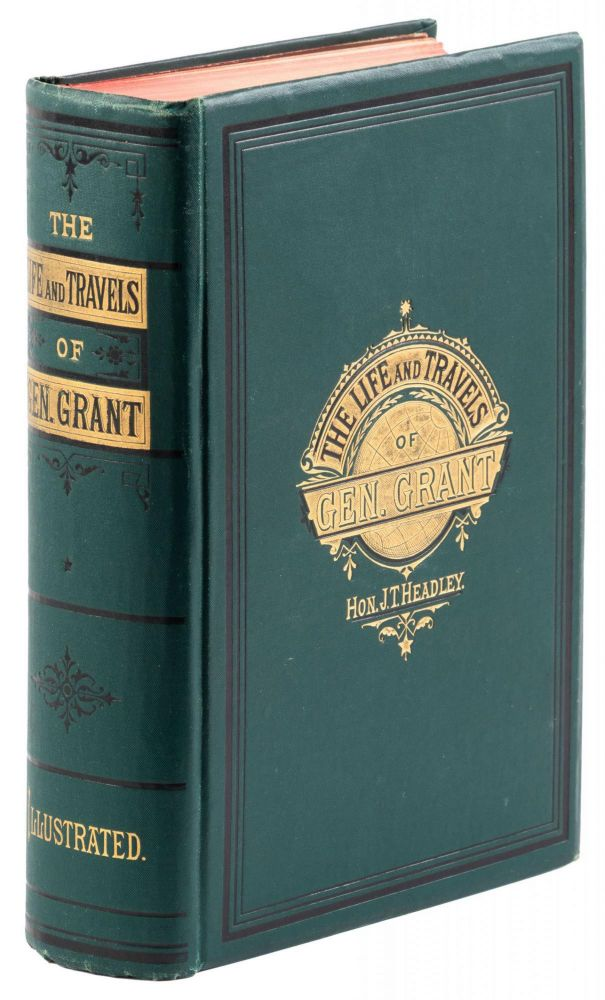 The life and travels of General Grant. This work is designed to furnish a complete account of the life and remarkable public career of General Grant, and to take the reader with him in his celebrated tour around the world. -- To look in upon the splendors of royal courts to which he was everywhere so cordially welcomed -- to view at leisure the greatest wonders and richest beauties of foreign lands -- to witness the high honors paid to this representative of the United States of America, etc., etc., etc., etc. By Hon. J. T. Headley ... Profusely illustrated. Ulysses Simpson Grant, JOEL TYLER HEADLEY.