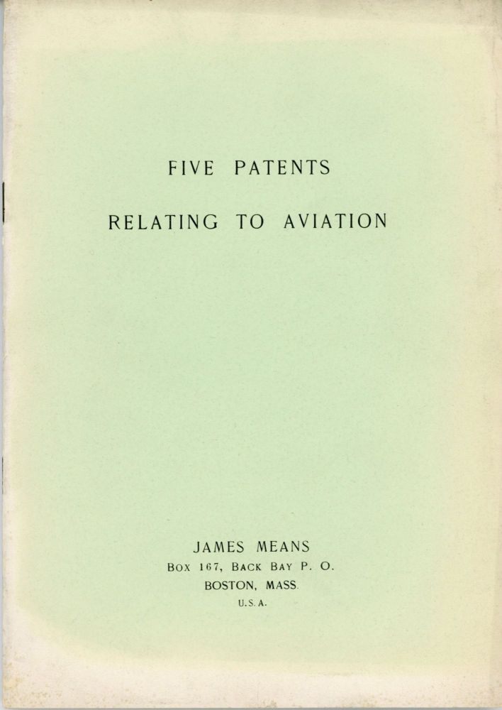 FIVE PATENTS RELATING TO AVIATION. James Means, Howard.