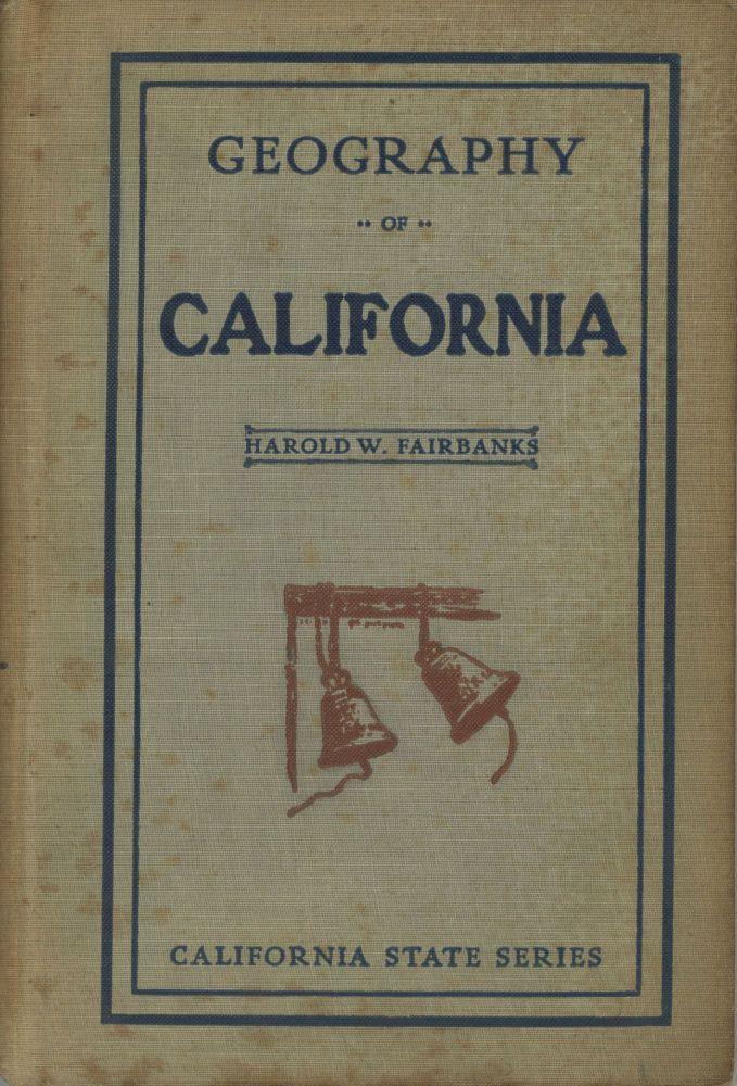 California by Harold W. Fairbanks, Ph. D. Revised and adopted by the California State Board of Education. HAROLD WELLMAN FAIRBANKS.