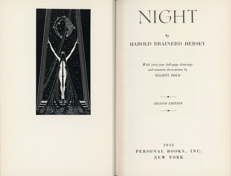 NIGHT ... With forty-four full-page drawings and nineteen decorations by Elliott Dold. Second edition. Harold Brainerd Hersey.