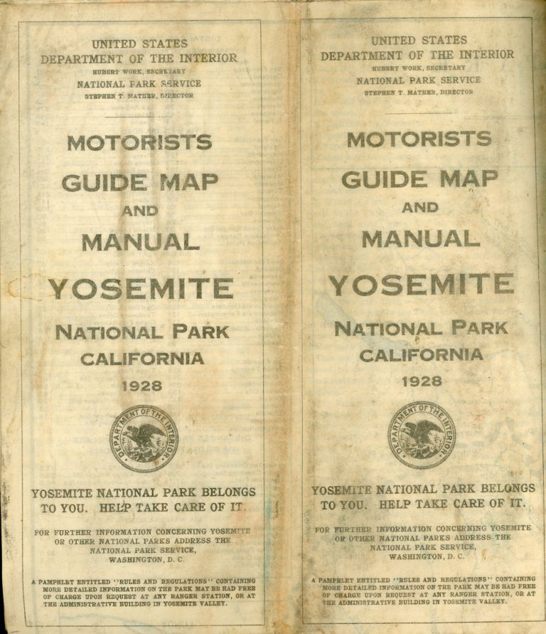 Motorists guide map and manual Yosemite National Park California 1928 ... [cover title]. UNITED STATES. DEPARTMENT OF THE INTERIOR. NATIONAL PARK SERVICE.