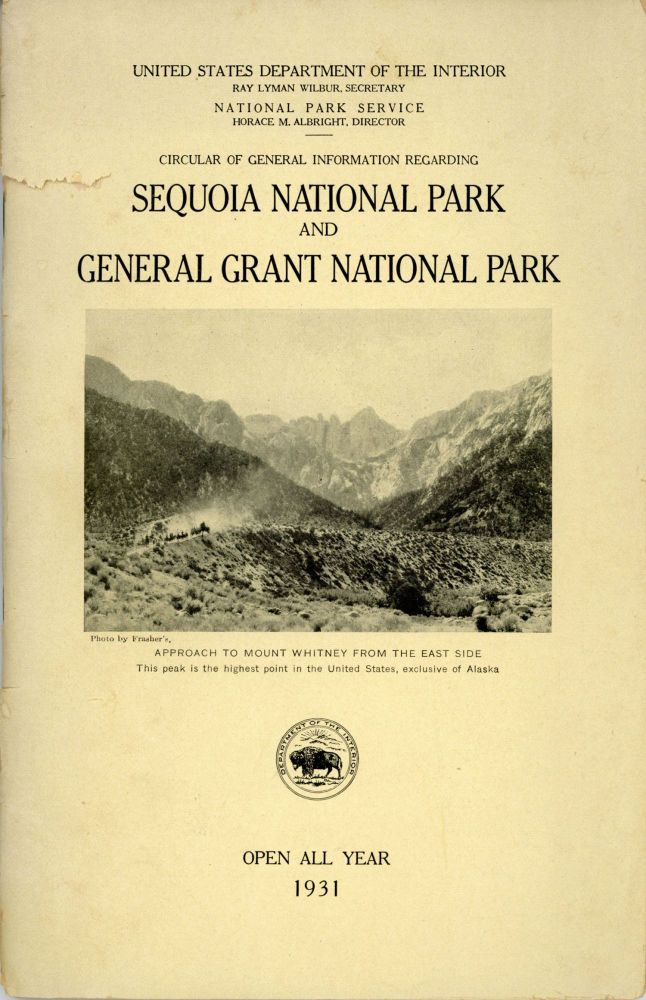 Circular of general information regarding Sequoia National Park and General Grant National Park ... Open all year 1931 [cover title]. UNITED STATES. DEPARTMENT OF THE INTERIOR. NATIONAL PARK SERVICE.