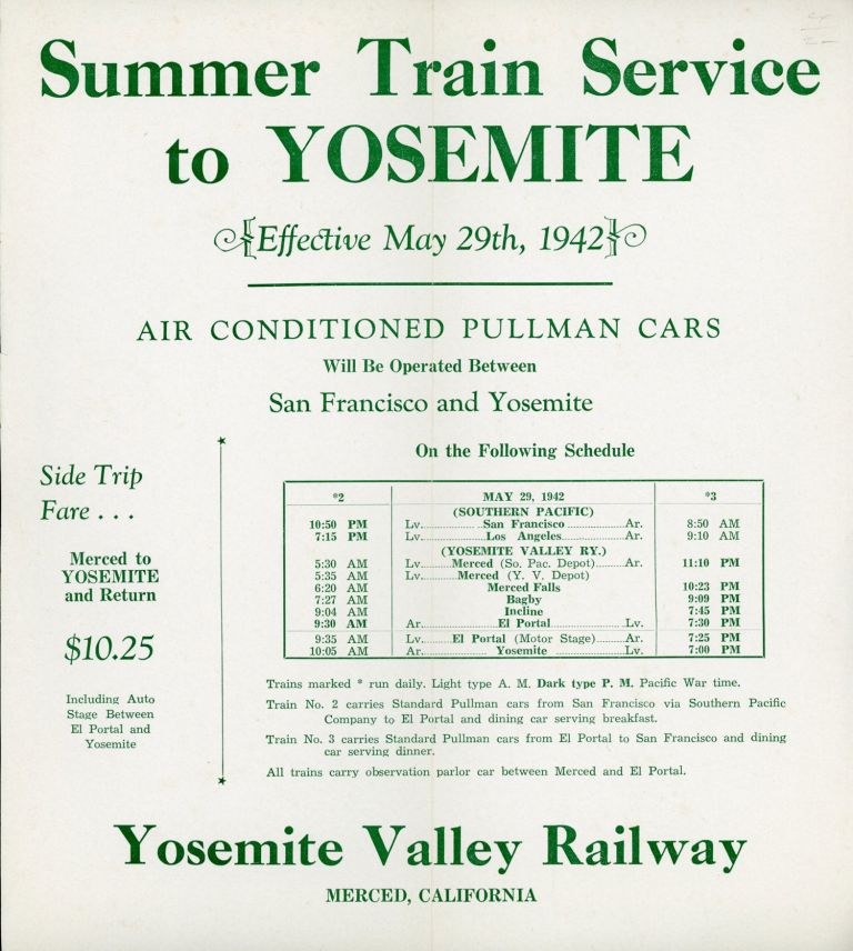 Summer train service to Yosemite effective May 29th, 1942 air conditioned Pullman cars will be operated between El Portal and San Francisco on the following schedule ... [caption title]. YOSEMITE VALLEY RAILWAY COMPANY.