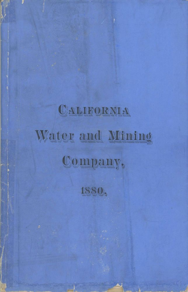 CALIFORNIA WATER AND MINING CO., NO. 115 BROADWAY, NEW YORK, ROOMS 51 TO 57 BOREEL BUILDING. CAPITAL, $10,000,000. SHARES, 500,000. PAR VALUE, $20. BANKERS AND REGISTRARS -- AMERICAN EXCHANGE NATIONAL BANK. California, El Dorado County, California Water, Mining Co.