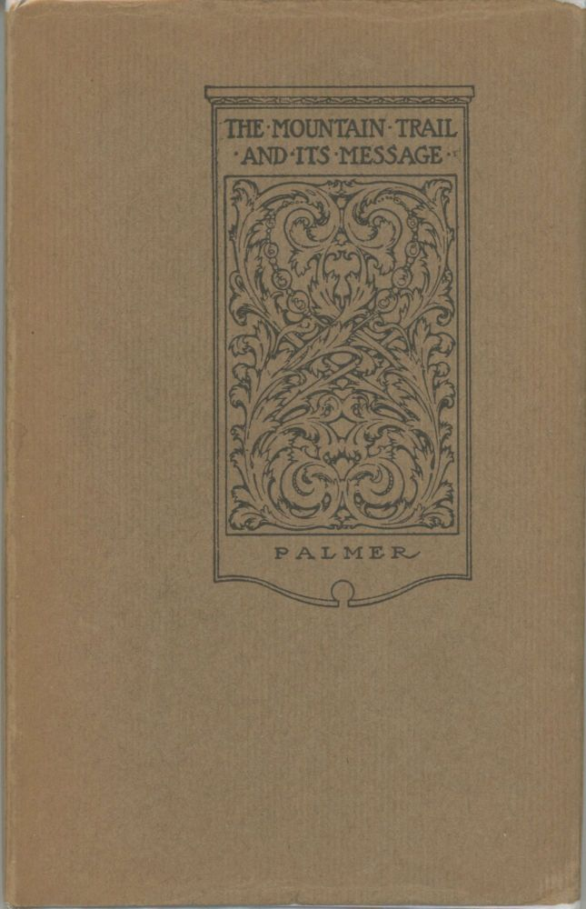 The mountain trail and its message by Albert W. Palmer. ALBERT W. PALMER.