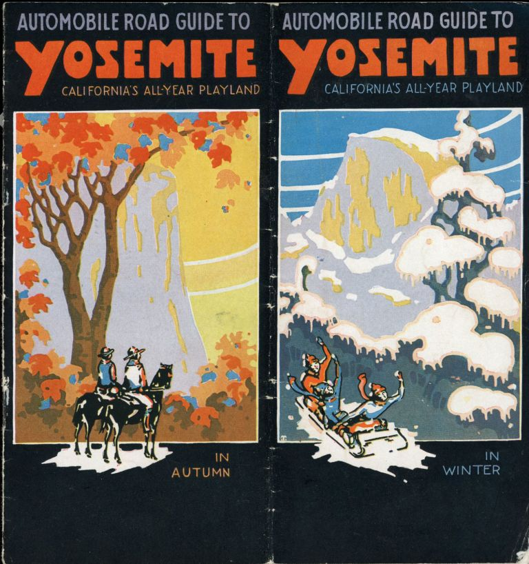 Automobile road guide to Yosemite California's all-year playland in autumn in winter [in spring in summer] [cover title]. YOSEMITE PARK AND CURRY COMPANY.