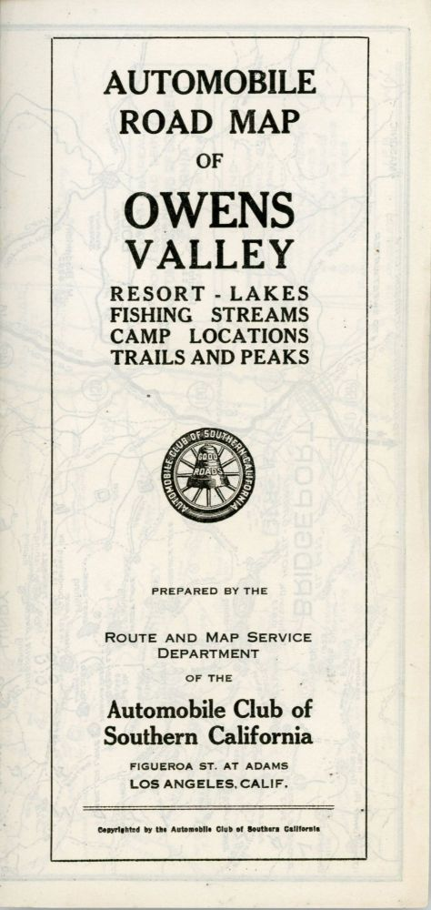 Automobile road map of Owens Valley resort - lakes fishing streams camp locations trails and peaks[.] Prepared by the Route and Map Service Department of the Automobile Club of Southern California Figueroa St. at Adams Los Angeles, Calif. Copyrighted by the Automobile Club of Southern California [cover title]. AUTOMOBILE CLUB OF SOUTHERN CALIFORNIA.