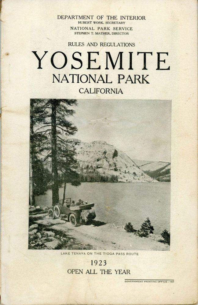 Rules and regulations Yosemite National Park[,] California ... 1923 open all year [cover title]. UNITED STATES. DEPARTMENT OF THE INTERIOR. NATIONAL PARK SERVICE.