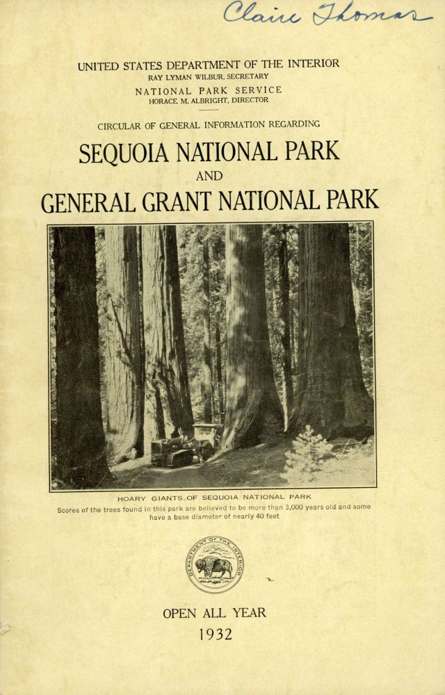 Circular of general information regarding Sequoia National Park and General Grant National Park ... Open all year 1932 [cover title]. UNITED STATES. DEPARTMENT OF THE INTERIOR. NATIONAL PARK SERVICE.