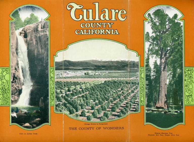 Tulare County California ... The county of wonders [cover title]. California, Tulare County.