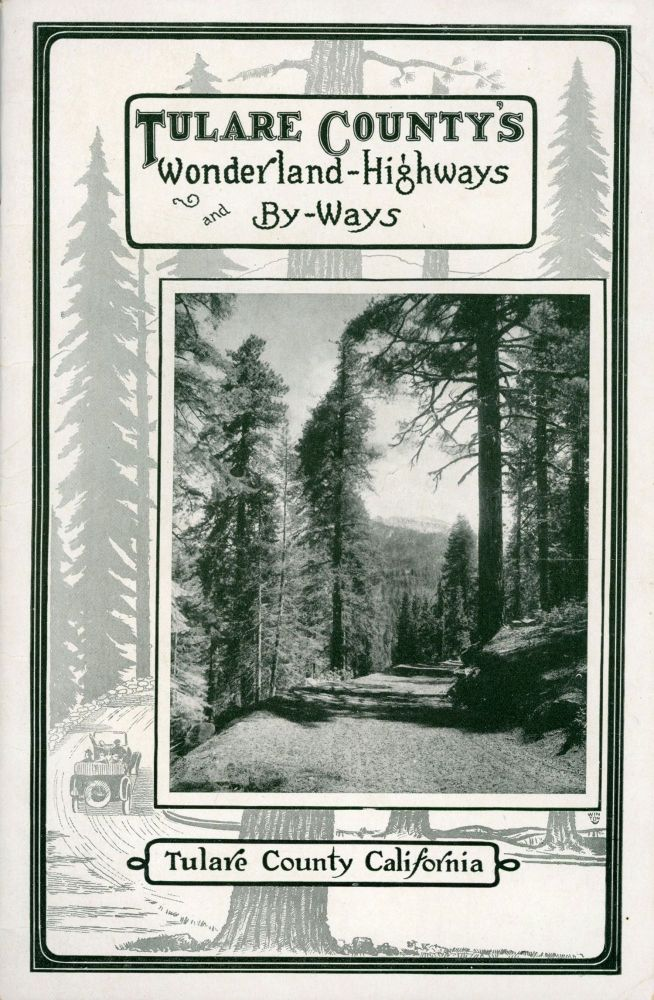 Tulare County's wonderland highways and by-ways by A. E. Miot. A. E. MIOT.