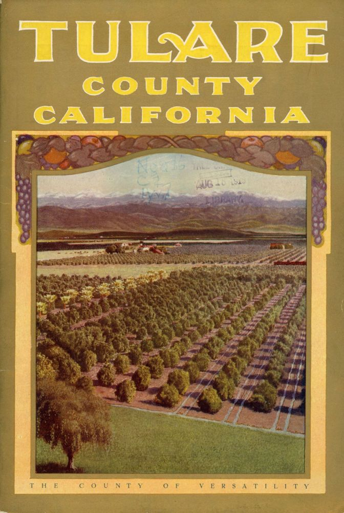 Tulare County California by M. B. Levick[.] California lands for wealth California fruit for health. California, Tulare County.