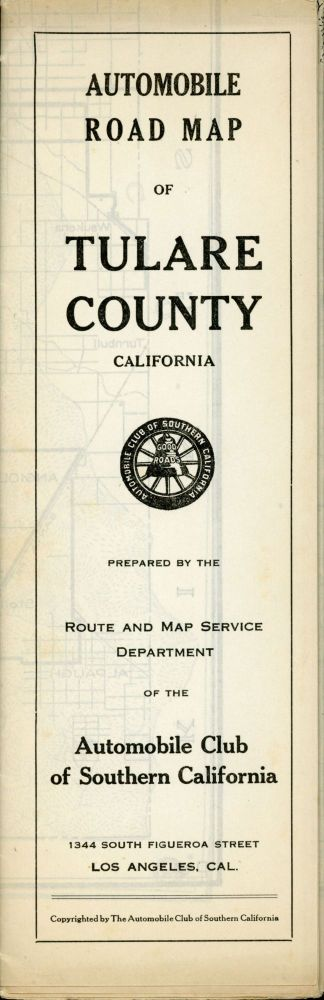 Automobile road map of Tulare County California[.] Prepared by the Route and Map Service Department of the Automobile Club of Southern California 1344 South Figueroa Street Los Angeles, Cal. ... [cover title]. AUTOMOBILE CLUB OF SOUTHERN CALIFORNIA.