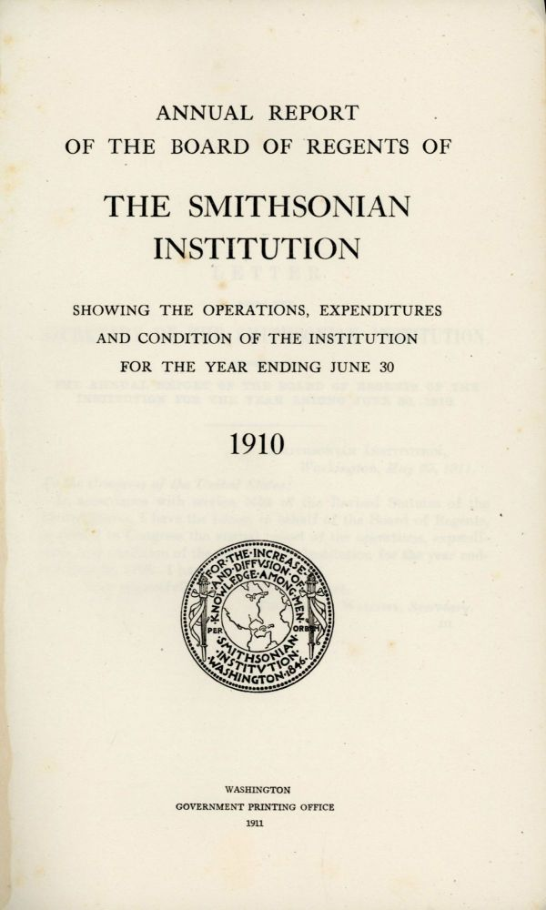 ANNUAL REPORT OF THE BOARD OF REGENTS OF THE SMITHSONIAN INSTITUTION SHOWING THE OPERATIONS, EXPENDITURES AND CONDITION OF THE INSTITUTION FOR THE YEAR ENDING JUNE 30 1910. Conservation, Board of Regents Smithsonian Institution.
