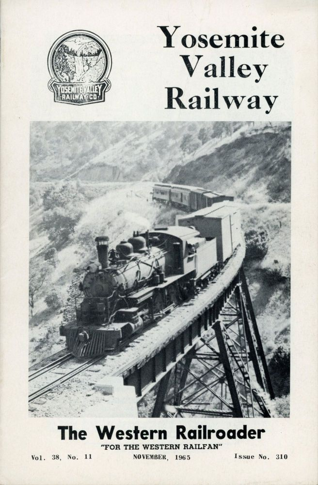 Yosemite Valley Railway ... [cover title]. THE WESTERN RAILROADER.