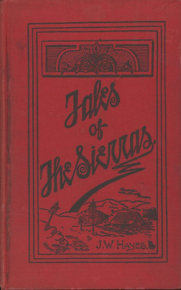 TALES OF THE SIERRAS by J. W. Hayes. With illustrations by John L. Cassidy. Jeff W. Hayes, John Uriel Hayes.