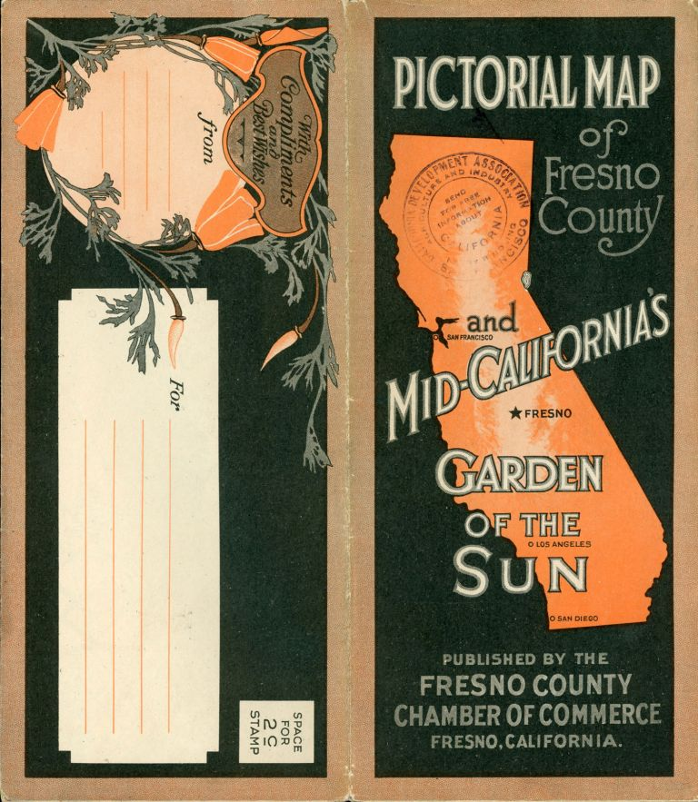 Pictorial map of Fresno County and mid-California's garden of the sun. Published by the Fresno County Chamber of Commerce[,] Fresno, California [cover title]. FRESNO COUNTY CHAMBER OF COMMERCE.
