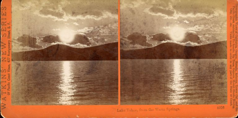 LAKE TAHOE, FROM THE WARM SPRINGS. No. 4026. Stereoscopic view. California, Lake Tahoe.