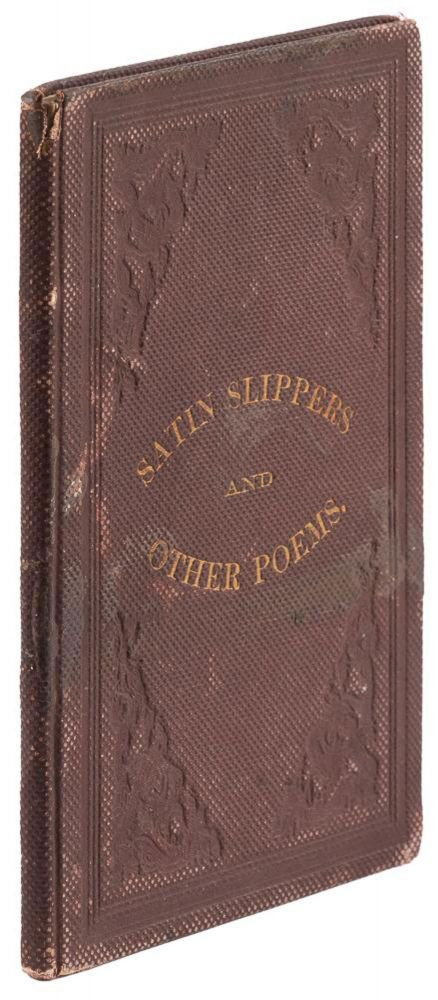 SATIN SLIPPERS, AND OTHER POEMS. By S. de Witt Hubbell, (d'Orville.). California Literature, S. de Witt Hubbell.