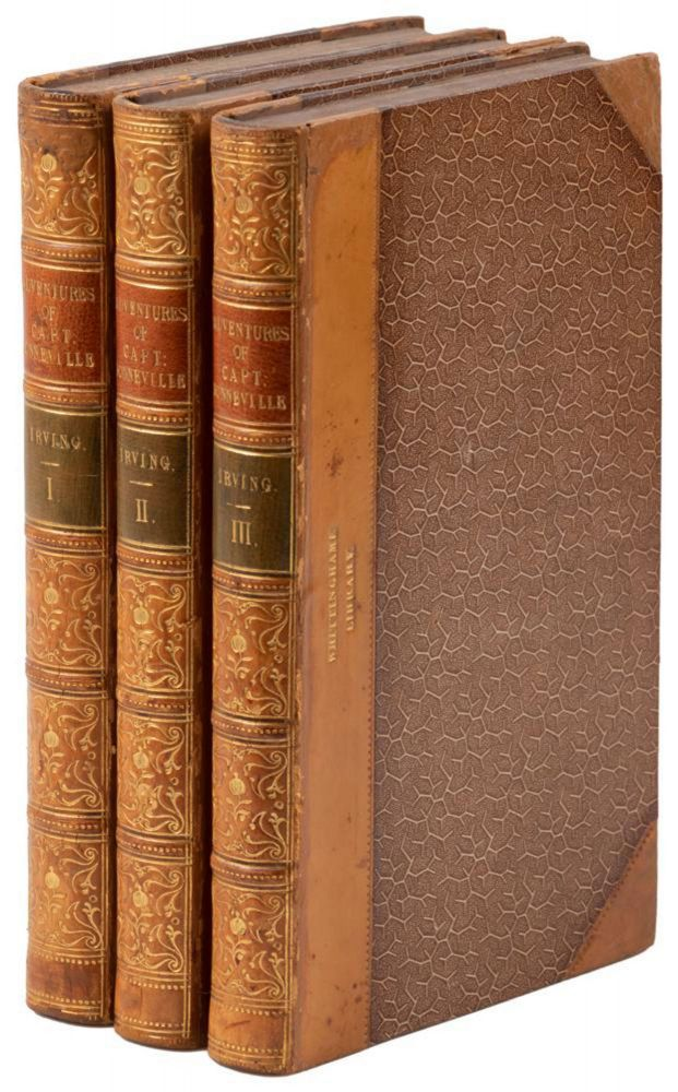"""ADVENTURES OF CAPTAIN BONNEVILLE, OR SCENES BEYOND THE ROCKY MOUNTAINS OF THE FAR WEST. BY WASHINGTON IRVING. AUTHOR OF """"THE SKETCH-BOOK,"""" """"THE ALHAMBRA,"""" """"ASTORIA,"""" &. IN THREE VOLUMES. VOL. I [VOL. II] and [VOL. III]. Benjamin Louis Eulalie de Bonneville, Washington Irving."""