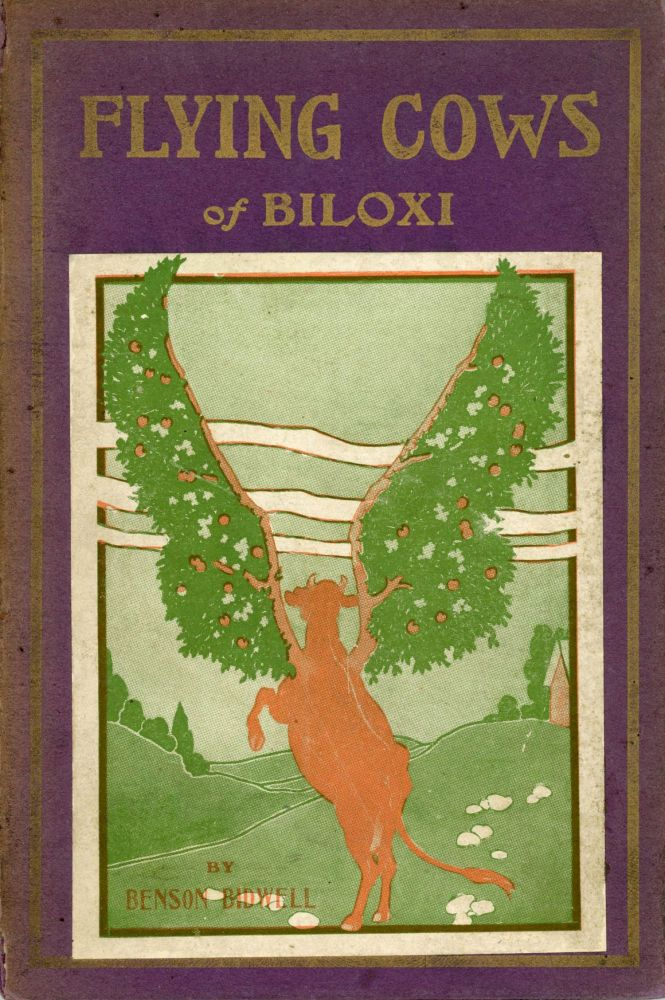 THE FLYING COWS OF BILOXI. Benson Bidwell.