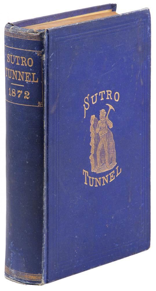 REPORT OF THE COMMISSIONERS AND EVIDENCE TAKEN BY THE COMMITTEE ON MINES AND MINING OF THE HOUSE OF REPRESENTATIVES OF THE UNITED STATES, IN REGARD TO THE SUTRO TUNNEL, TOGETHER WITH THE ARGUMENTS AND REPORT OF THE COMMITTEE, RECOMMENDING A LOAN BY THE GOVERNMENT IN AIR OF THE CONSTRUCTION OF SAID WORK. Nevada, Comstock Lode, Sutro Tunnel.